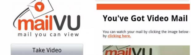 """""""Oye, mírame cuando te hablo"""" o Cómo mandar mensajes de video con @mailvu"""