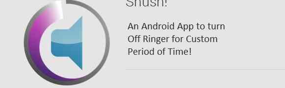 Shush! o cómo mantener en silencio tu teléfono android por un tiempo…